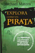 explora como un pirata michael matera 9788427141698