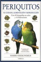 periquitos, los su cuidado, alimentacion y reproduccion-harro hieronimus-9788428209298
