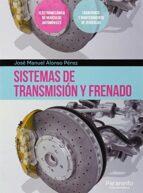 sistemas de transmision y frenado j. manuel alonso perez 9788428395298
