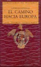 el camino hacia europa. los reyes catolicos-luis suarez fernandez-9788432125898