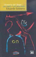 memoria del fuego (t. ii): las caras y las mascaras-eduardo galeano-9788432304798