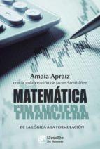 matemática financiera. de la lógica a la formulación amaia apraiz larragan 9788433028198