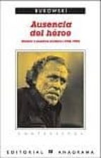 ausencia del heroe: relatos y ensayos ineditos (1946 1992) charles bukowski 9788433923998