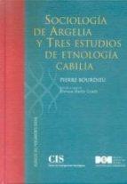 sociologia de argelia y tres estudios de etnologia cabilia pierre bourdieu 9788434016798