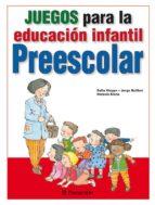juegos para la educacion infantil preescolar elena horacio sofia kloppe 9788434238398