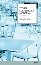 teoria sociologica moderna (2ª ed) salvador giner 9788434413498