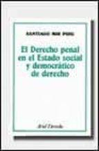 el derecho penal en el estado social y democratico de derecho santiago mir puig 9788434415898