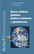 bienes publicos globales, politica economica y globalizacion-jose maria marin quemada-javier garcia-verdugo sales-9788434421998
