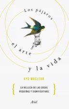 los pájaros, el arte y la vida (ebook)-kyo maclear-9788434425798