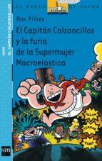el capitan calzoncillos y la furia de la supermujer macroelastica dav pilkey 9788434891098