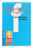 dificultades del español para hablantes de frances (practicos ele ) 9788434893498