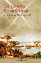 los generales (napoleon vs wellington ii) simon scarrow 9788435019798
