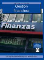El libro de Gestion financiera (grado superior) autor JUAN MIGUEL GOMEZ APARICIO PDF!