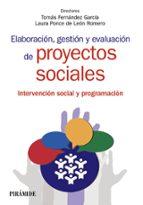 elaboracion, gestion  y evaluacion de proyectos sociales: metodologia de intervencion en trabajo social (volumen i)-tomas fernandez garcia-9788436834598
