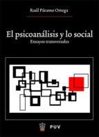 el psicoanalisis y lo social: ensayos transversales raul paramo ortega 9788437064598