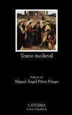 teatro medieval miguel angel perez priego 9788437625898