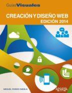 creación y diseño web. edición 2014 (guias visuales) miguel pardo niebla 9788441533998
