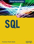 sql (manual imprescindible)-francisco charte-9788441536098