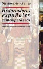 diccionario akal de hsitoriadores españoles contemporaneos ignacio peiro martin gonzalo pasamar alzuria 9788446014898