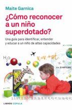 (pe) ¿como reconocer a un niño superdotado?-maite garnica betran-9788448008598