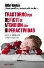 trastorno por déficit de atención con hiperactividad: entre la patología y la normalidad rafael guerrero 9788448022198