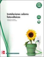 instalaciones solares fotovoltaicas. grado medio. (técnico en instalaciones eléctricas y automáticas).-tomas diaz-9788448171698
