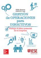 gestion de operaciones para directivos: destapa el pleno potencial de tu empresa-philip moscoso-alejandro lago-9788448197698