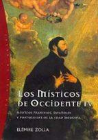 los misticos de occidente: misticos franceses, españoles y portug eses de la edad moderna (vol. iv)-elemire zolla-9788449309298