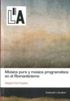 musica pura y musica programatica en el romanticismo magda polo pujadas 9788461464098