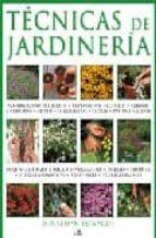 tecnicas de jardineria: una completa guia sobre tecnicas, diseño siembra y mantenimiento del jardin y la huerta-johanna edwards-9788466217798