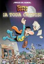superlopez nº 133: ¡a toda crisis! 9788466642798