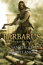 barbarus: la conquista de roma-santiago castellanos-9788466656498