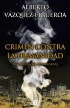 crimen contra la humanidad alberto vazquez figueroa 9788466657198