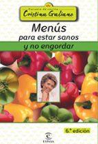 menus para estar sanos y no engordar (9ª ed) cristina galiano 9788467022698