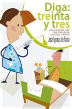 diga treinta y tres: anecdotario medico jose ignacio de arana 9788467025798