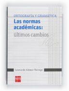 las normas academicas ultimos cambios-leonardo gomez torrego-9788467548198