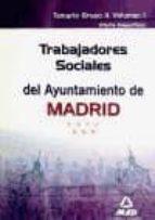 TRABAJADORES SOCIALES DEL AYUNTAMIENTO DE MADRID. TEMARIO GRUPO I I VOL.I (PARTE ESPECIFICA)