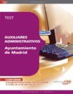 AUXILIARES ADMINISTRATIVOS AYUNTAMIENTO DE MADRID. TEST (8ª ED.)
