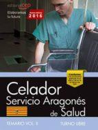 celador del servicio aragonés de salud. salud (turno libre). temario. vol. ii 9788468167398