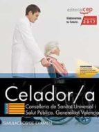 celador. conselleria de sanitat universal i salut pública. generalitat valenciana. supuestos prácticos y simulacros de 9788468178998