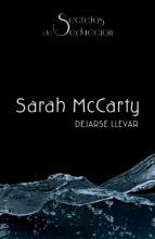 dejarse llevar (ebook)-sarah mccarty-9788468722498