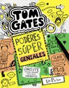 tom gates 10 : poderes súper geniales (casi)-liz pichon-9788469606698