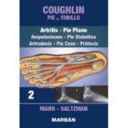 coughlin: pie y tobillo: tomo ii artritis, pie plano: amputaciones, pie diabetico, artrodesis, pie cavo, protesis      (premium) 9788471019998