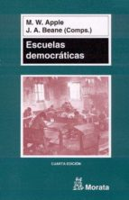 escuelas democraticas michael w. apple j. a. beane 9788471124098