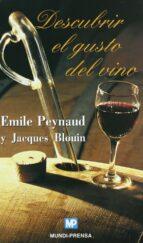 descubrir el gusto del vino emile peynaud jacques blouin 9788471149398