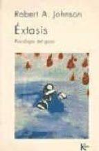 extasis: psicologia del gozo-robert johnson-9788472452398