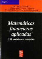 matematicas financieras aplicadas: 127 problemas resueltos 9788472881198