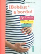 bebé(s) a bordo: agenda semanal, consejos del coach, citas medicas-sandrine dury-9788475568898