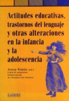 actitudes educativas, trastornos del lenguaje y otras alteracione s en la infancia y la adolescencia-9788475843698