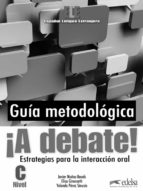 ¡a debate! guia metodologica javier muñoz basols elisa gironzetti yolanda perez sinusia 9788477117698